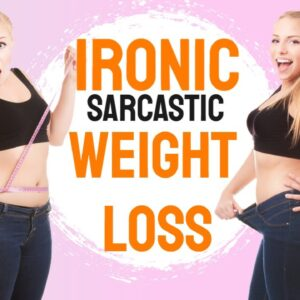 Ironic, Sarcastic: Guaranteed Weight Loss Program for Women Over Fifty