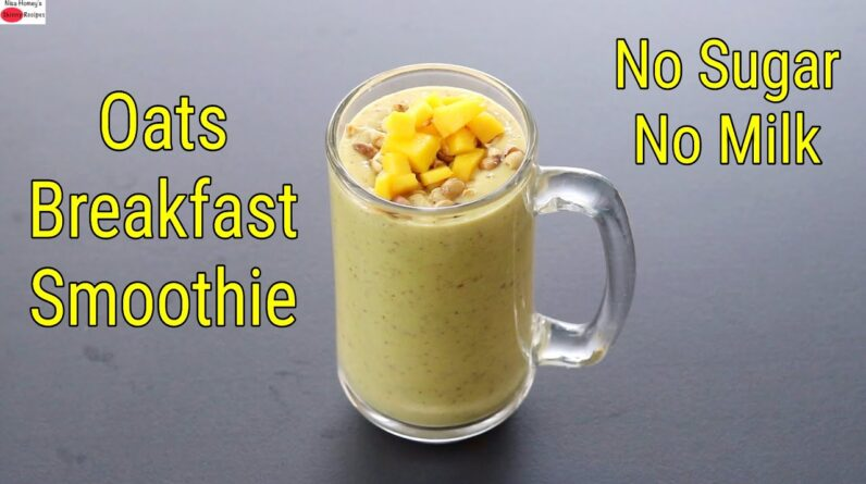 Oats Smoothie For Weight Loss - No Sugar - No Milk - Breakfast Smoothie Recipe | Skinny Recipes