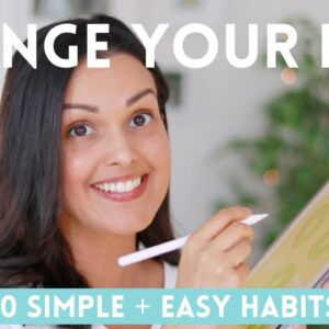 10 Habits to Change Your Life 🌟 (simple + easy)
