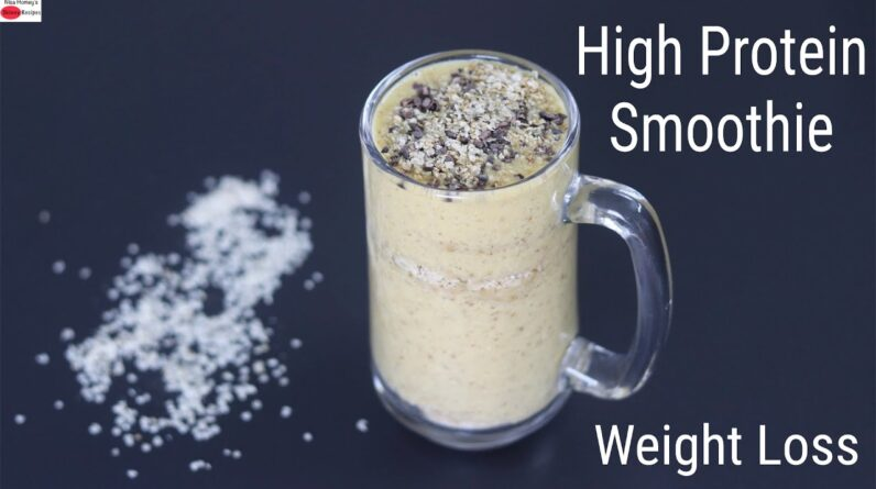 High Protein Breakfast Smoothie For Fat Loss/Weight Loss - Lose Weight Fast   Skinny Recipes