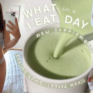 What I Eat in a Day | Home cooked healthy meals, Matcha recipe, & New supplements