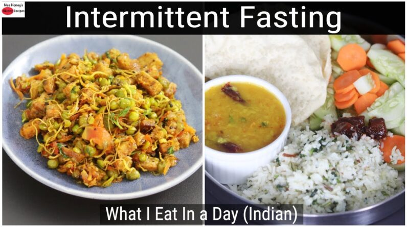 Intermittent Fasting Weight Loss - What I Eat In A Day Indian - Healthy Meal Ideas   Skinny Recipes