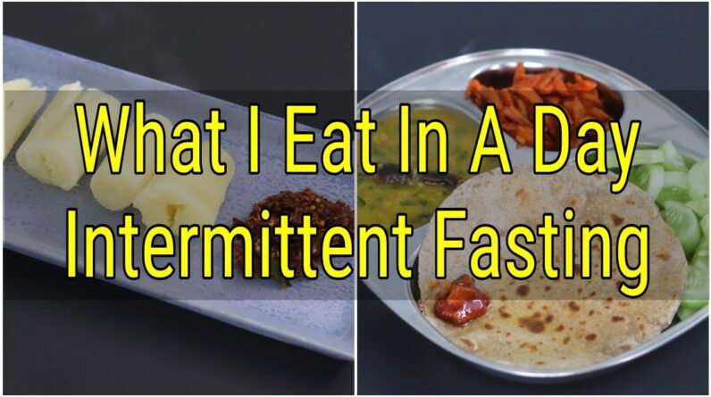 What I Eat In A Day Indian - INTERMITTENT FASTING - Weight Loss Meal Ideas - ASMR   Skinny Recipes