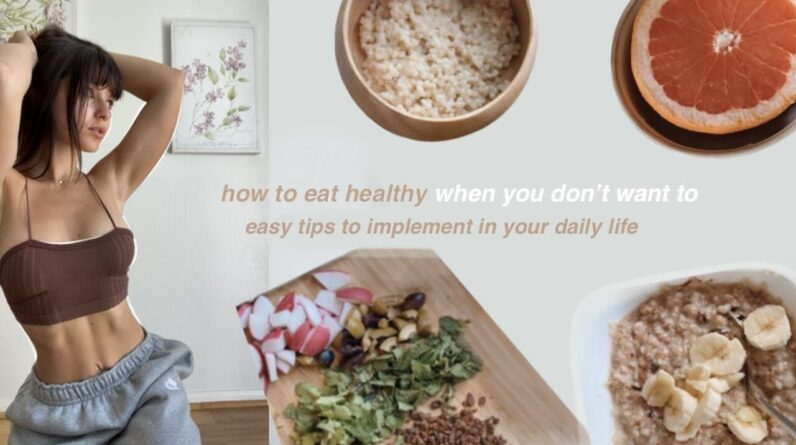How to Eat Healthy (when all you want is junk food)   Easy tips to change your lifestyle