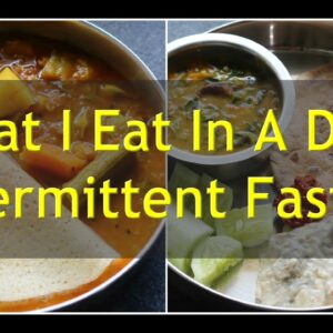 What I Eat In A Day - Intermittent Fasting - Healthy Veg Meal Ideas For Weight Loss | Skinny Recipes