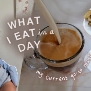 What I EAT in a Day | Current Favorite Meals (my daily staples)
