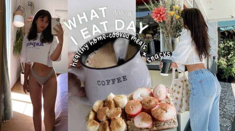 WHAT I EAT IN A DAY | Healthy, Home Cooked, Staple Meals