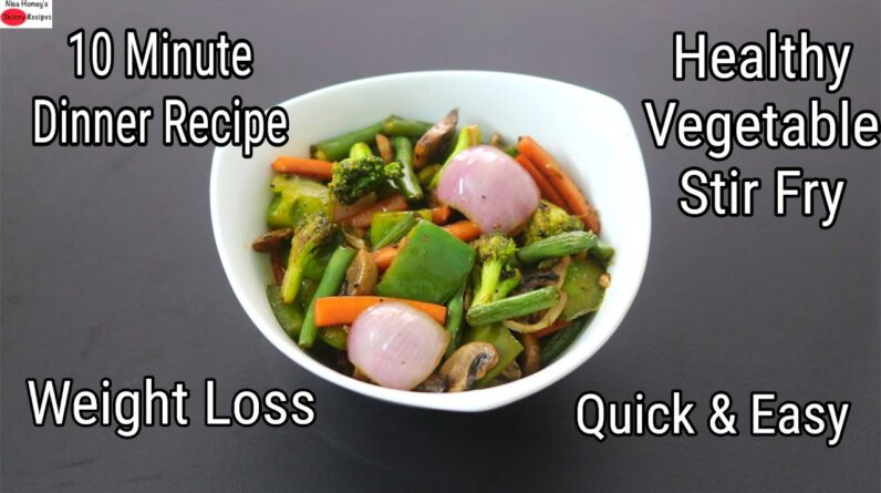 Vegetable Stir Fry For Weight Loss - 10 Minutes Healthy Dinner Recipe - Stir Fried   Skinny Recipes